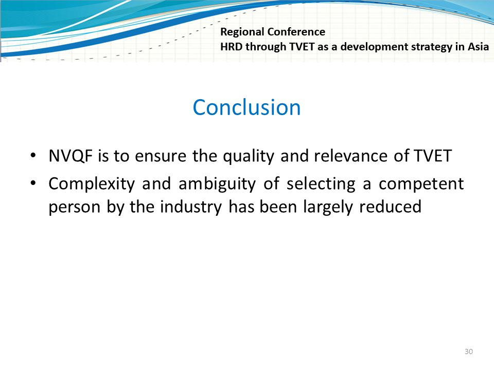 Conclusion NVQF is to ensure the quality and relevance of TVET Complexity and ambiguity of selecting a competent person by the industry has been large