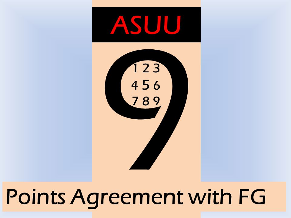 9 Points Agreement with FG ASUU 1 2 3 4 5 6 7 8 9