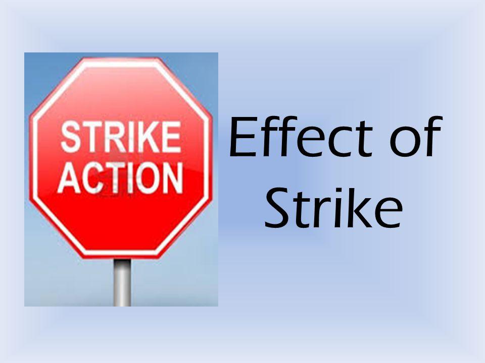 Effect of Strike