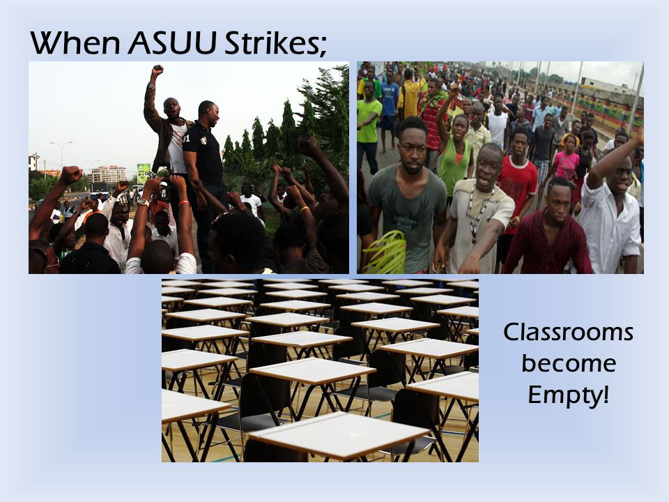 When ASUU Strikes; Classrooms become Empty!