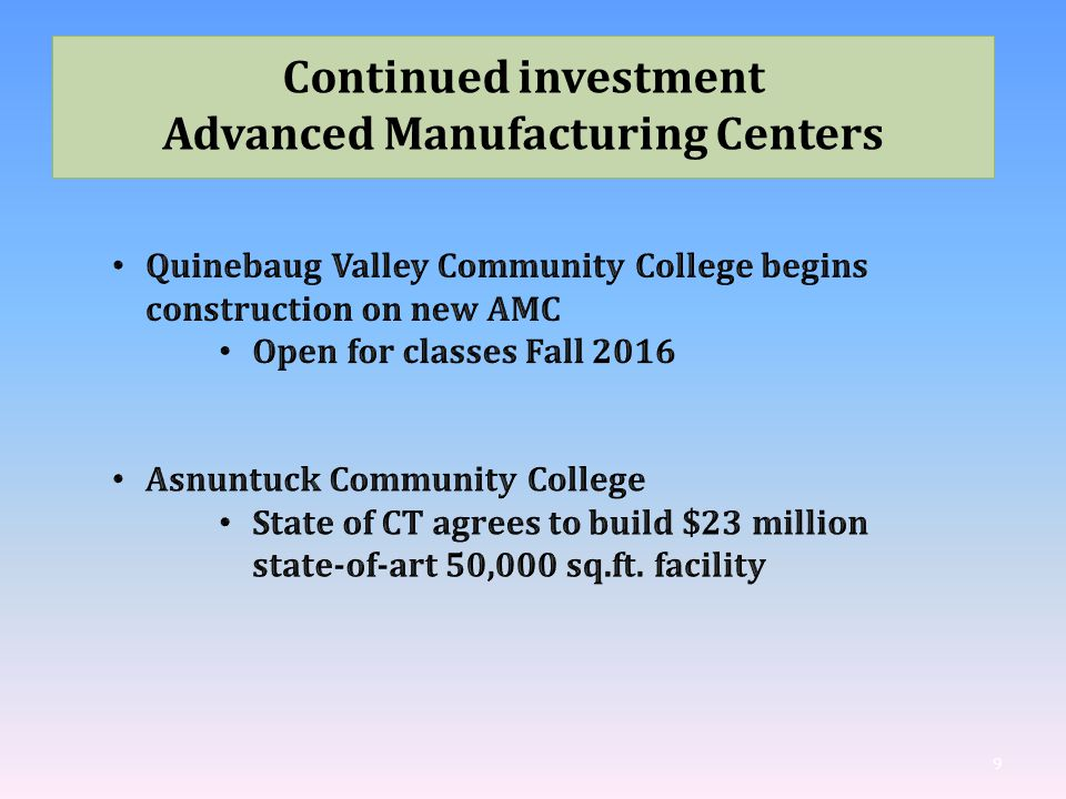 9 Continued investment Advanced Manufacturing Centers