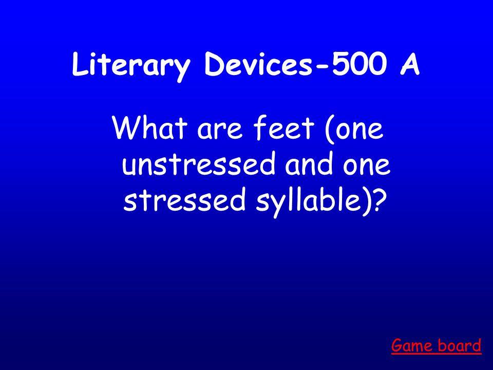 Literary Devices-400 A What are ten syllables Game board