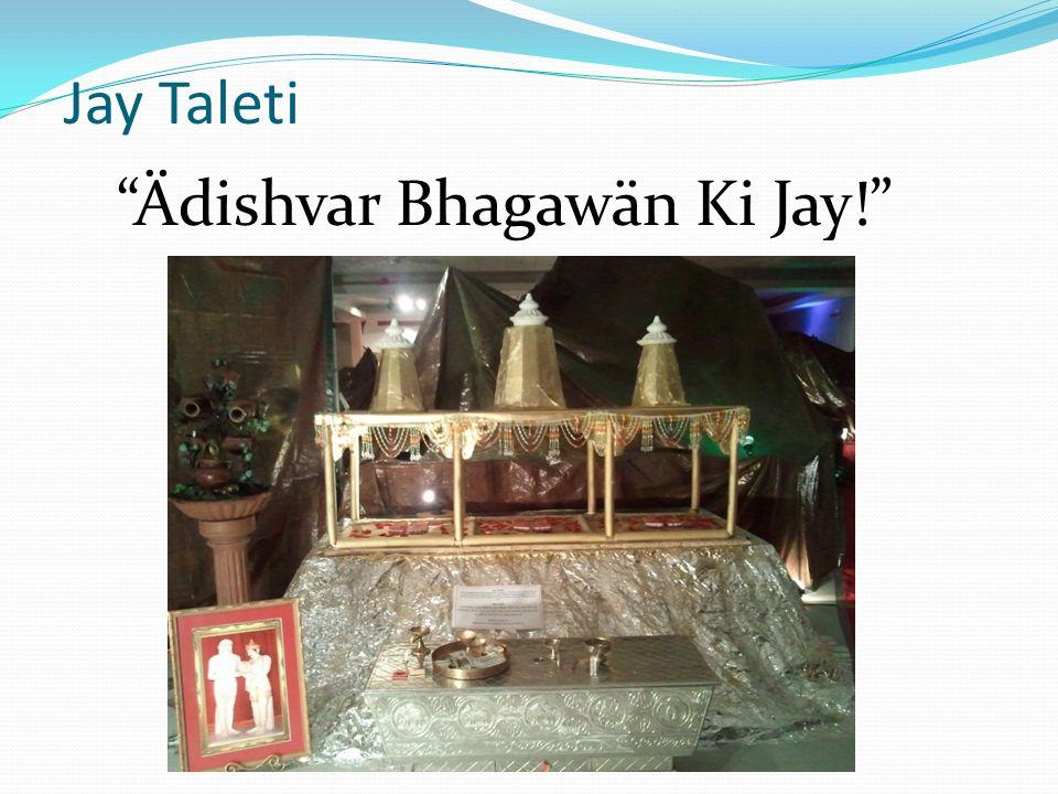 """Jay Taleti """"Ädishvar Bhagawän Ki Jay!"""""""