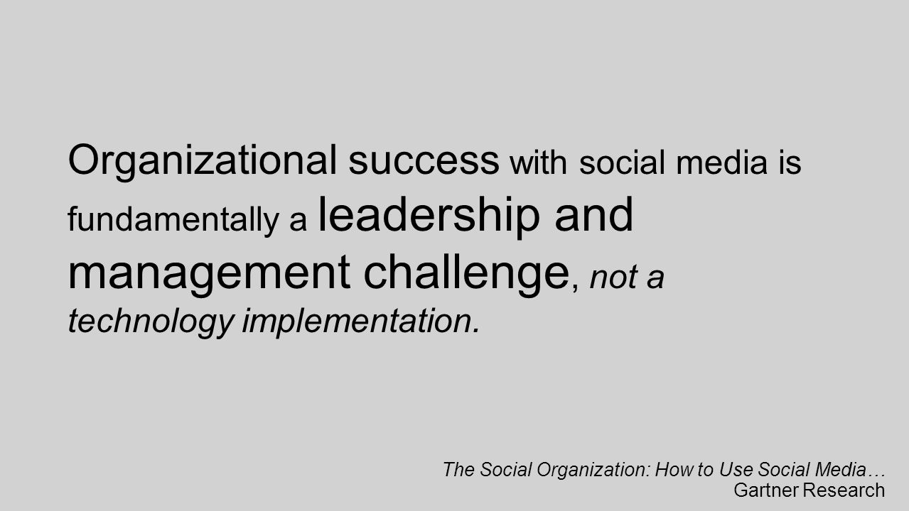 The Social Organization: How to Use Social Media… Gartner Research