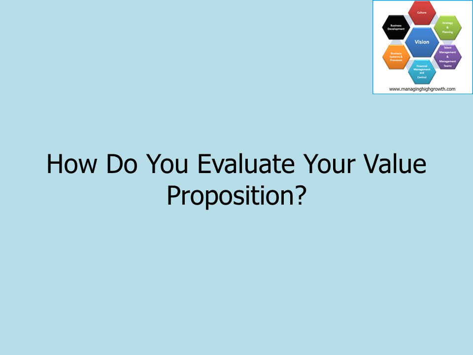 How Do You Evaluate Your Value Proposition