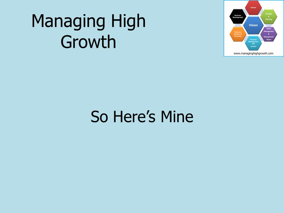So Here's Mine Managing High Growth