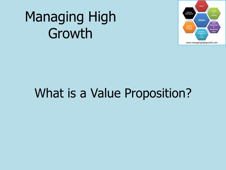 Its not about the ers – Eg Being faster or cheaper Its about the ests – Eg Being the friendliest – The closest Its what you do that others cant or wont do Managing High Growth
