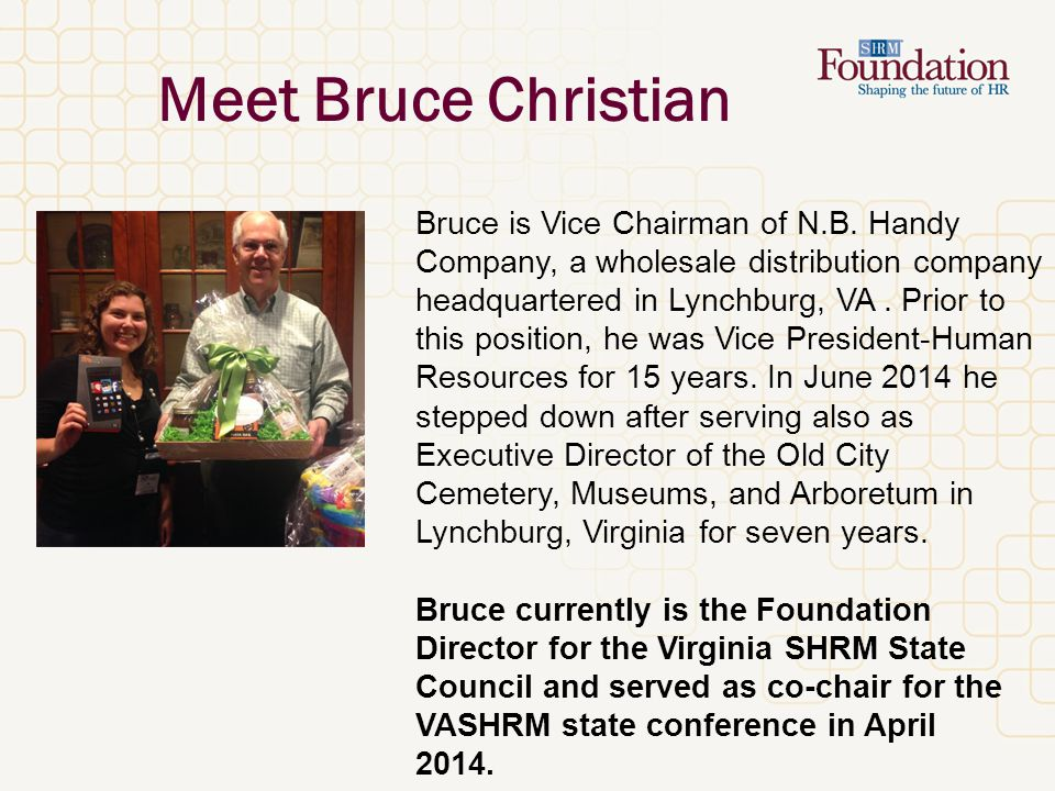 Meet Bruce Christian Bruce is Vice Chairman of N.B.