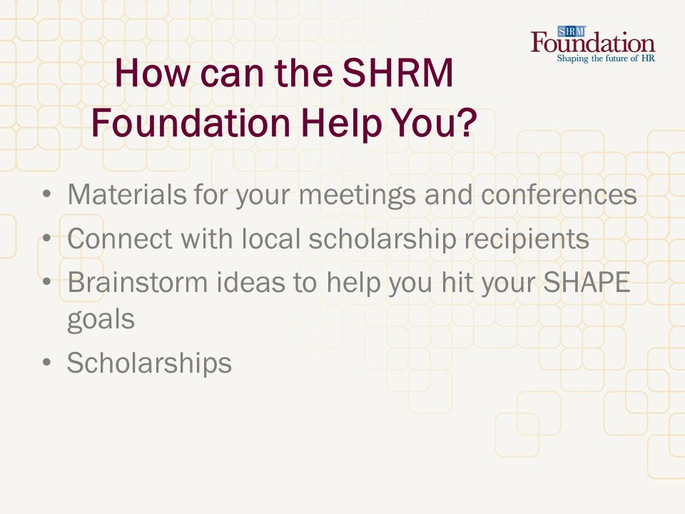 How can the SHRM Foundation Help You.