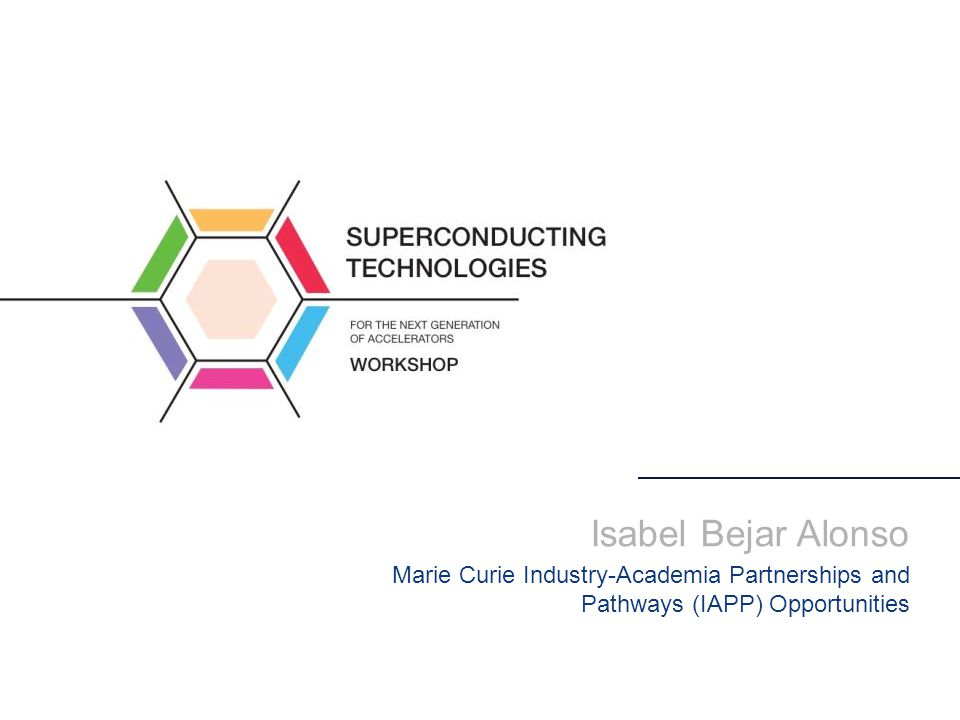 Isabel Bejar Alonso Marie Curie Industry-Academia Partnerships and Pathways (IAPP) Opportunities