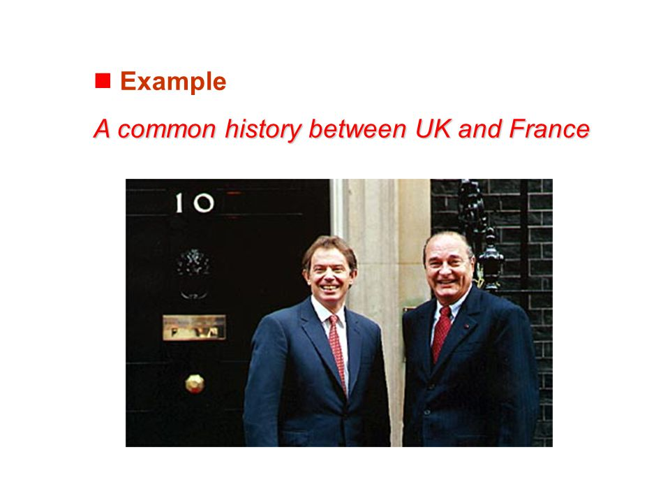 Example A common history between UK and France
