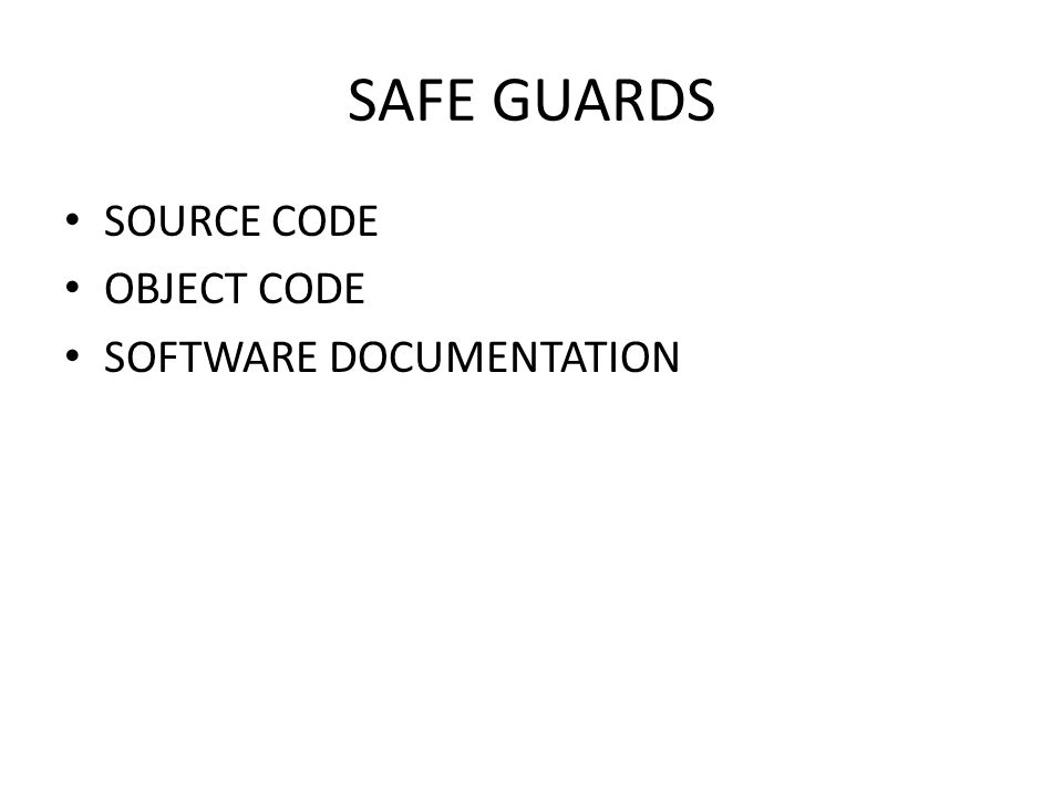 SAFE GUARDS SOURCE CODE OBJECT CODE SOFTWARE DOCUMENTATION