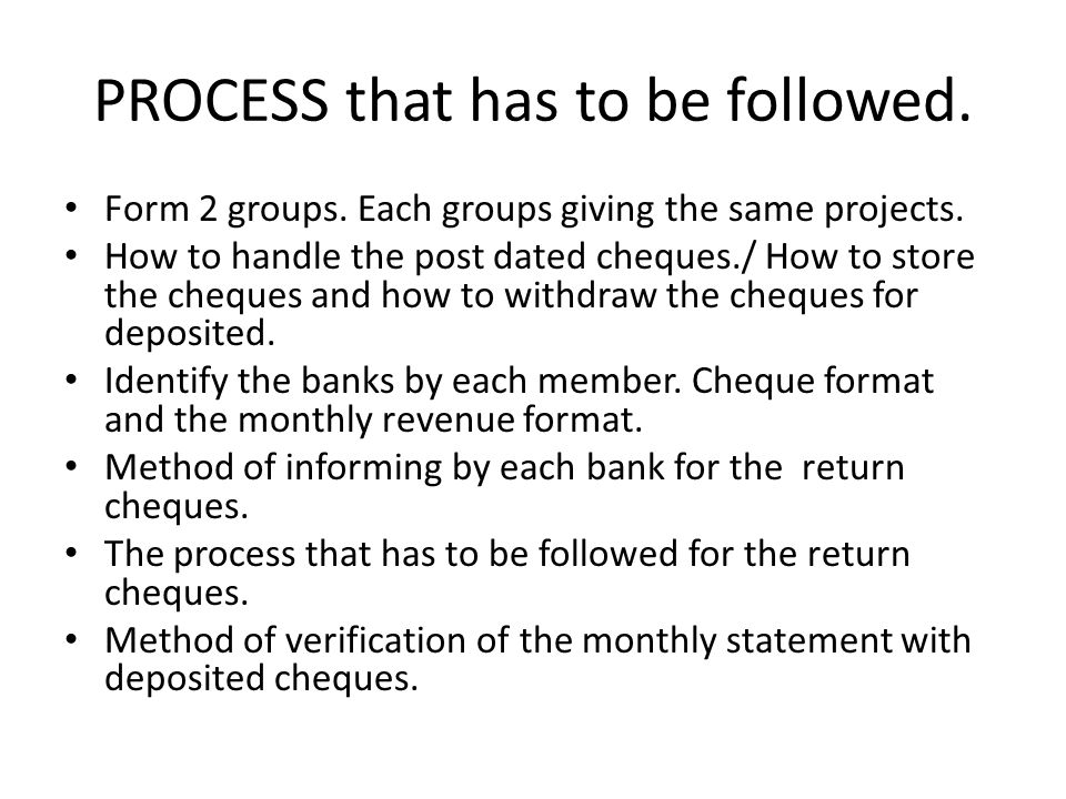 PROCESS that has to be followed. Form 2 groups. Each groups giving the same projects.