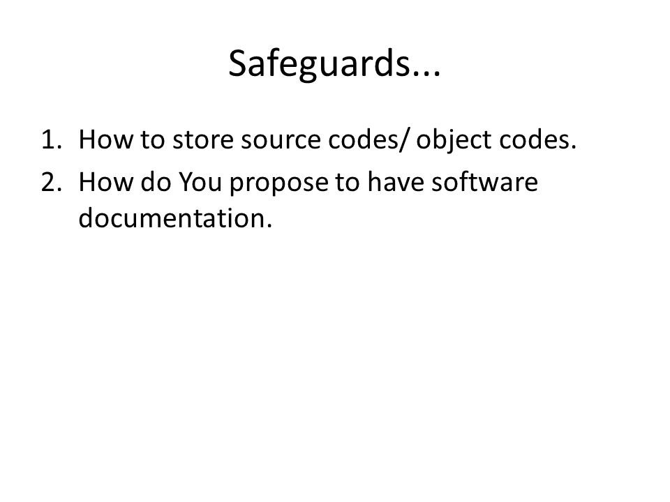 Safeguards... 1.How to store source codes/ object codes.