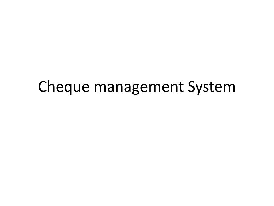 Cheque management System