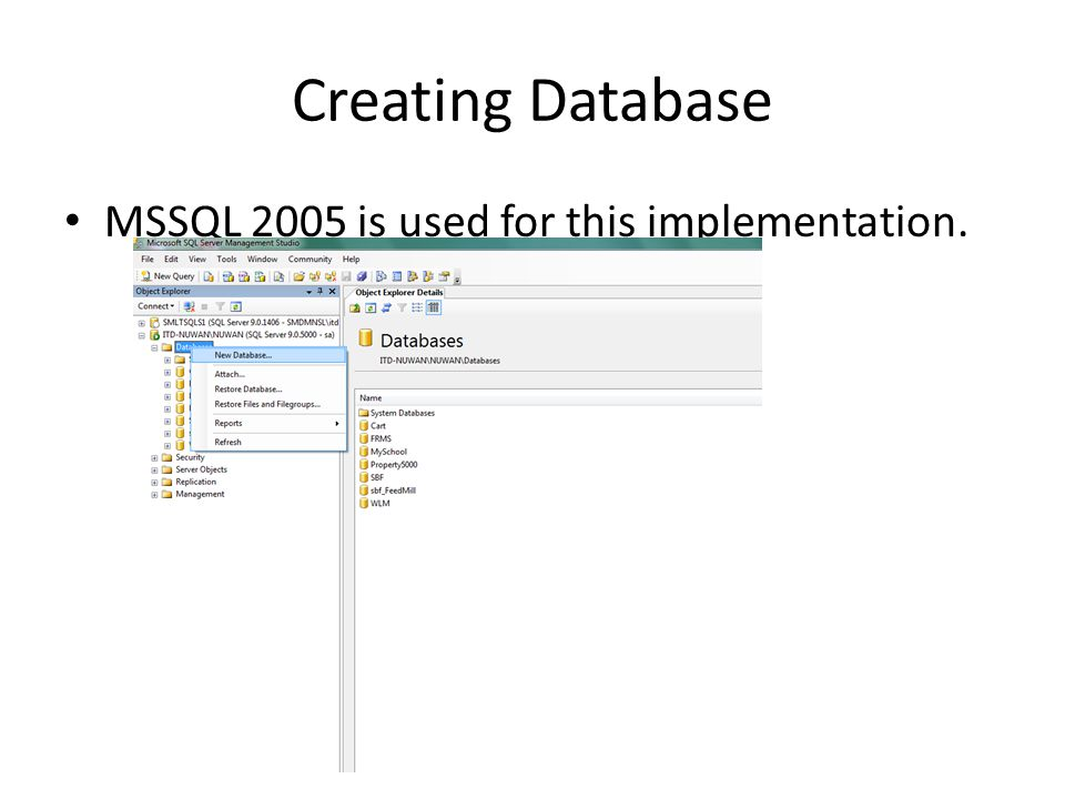 Creating Database MSSQL 2005 is used for this implementation.