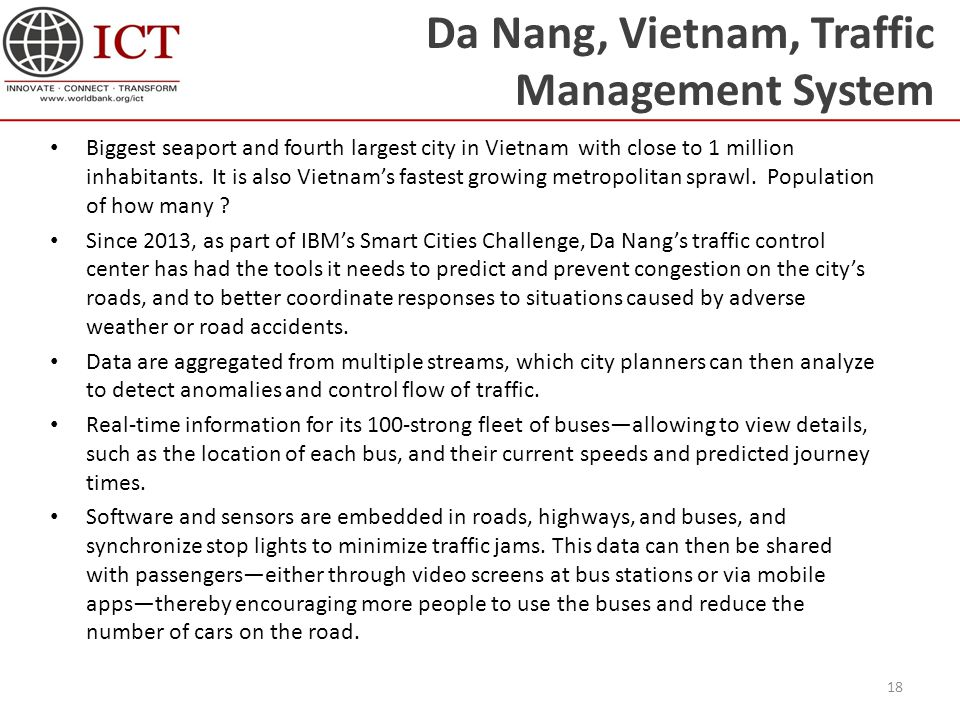 Da Nang, Vietnam, Traffic Management System Biggest seaport and fourth largest city in Vietnam with close to 1 million inhabitants.