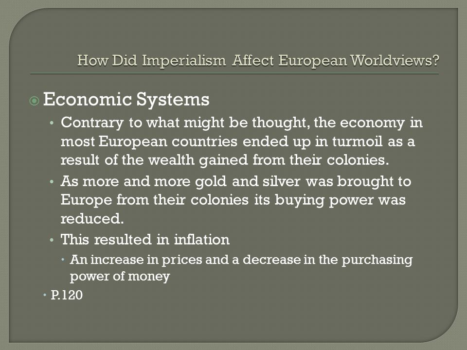 Economic Systems Contrary to what might be thought, the economy in most European countries ended up in turmoil as a result of the wealth gained from