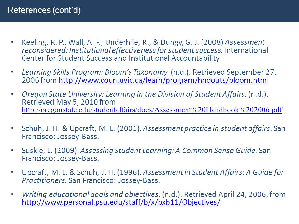 Keeling, R. P., Wall, A. F., Underhile, R., & Dungy, G. J. (2008) Assessment reconsidered: Institutional effectiveness for student success. Internatio