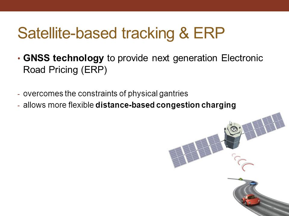 Satellite-based tracking & ERP GNSS technology to provide next generation Electronic Road Pricing (ERP) - overcomes the constraints of physical gantri