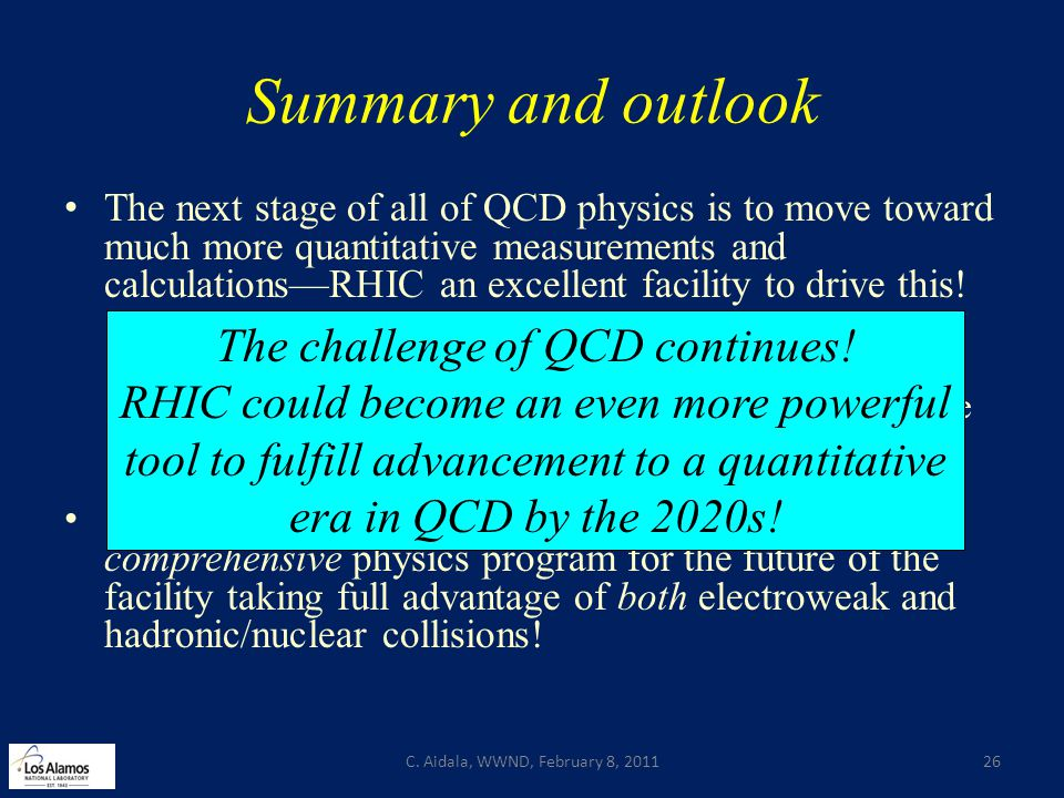 Summary and outlook The next stage of all of QCD physics is to move toward much more quantitative measurements and calculations—RHIC an excellent facility to drive this.