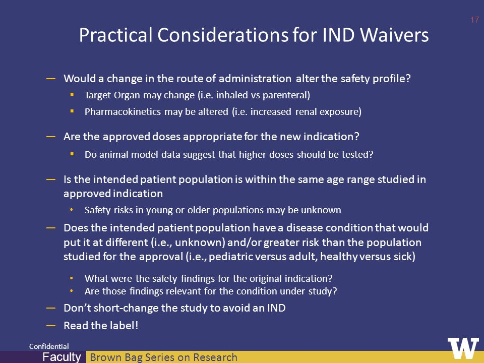 Brown Bag Series on Research Faculty Confidential Practical Considerations for IND Waivers ―Would a change in the route of administration alter the safety profile.