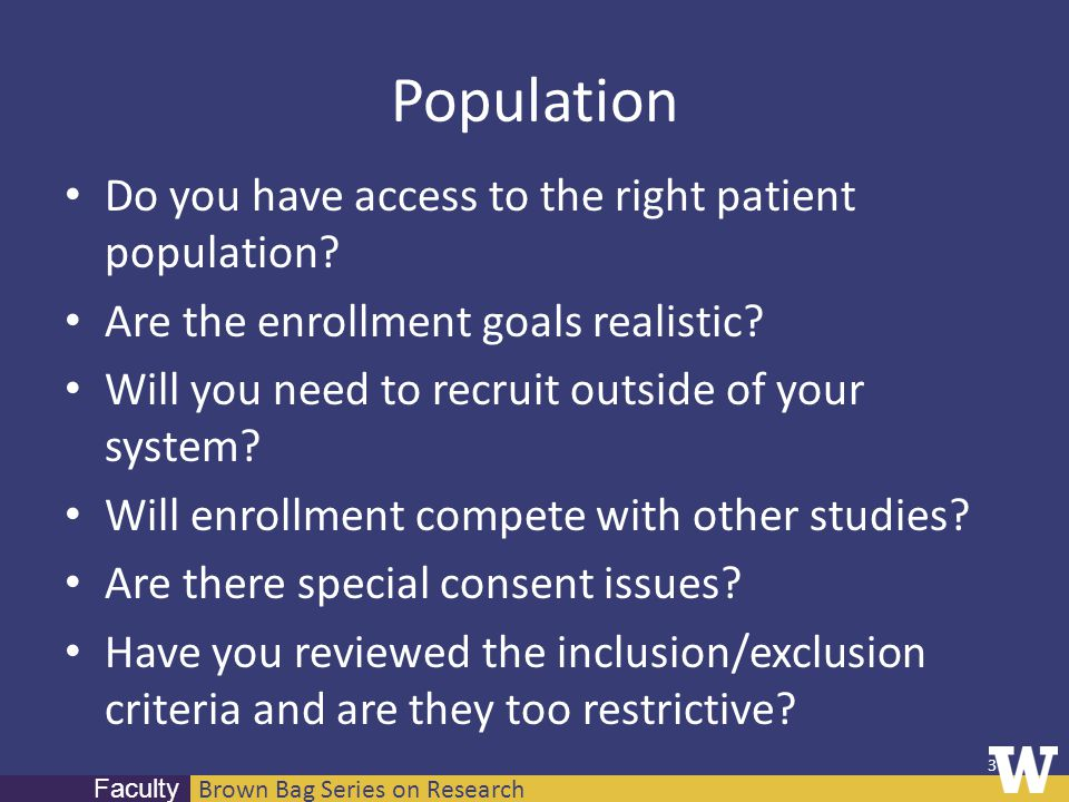 Brown Bag Series on Research Faculty Population Do you have access to the right patient population.