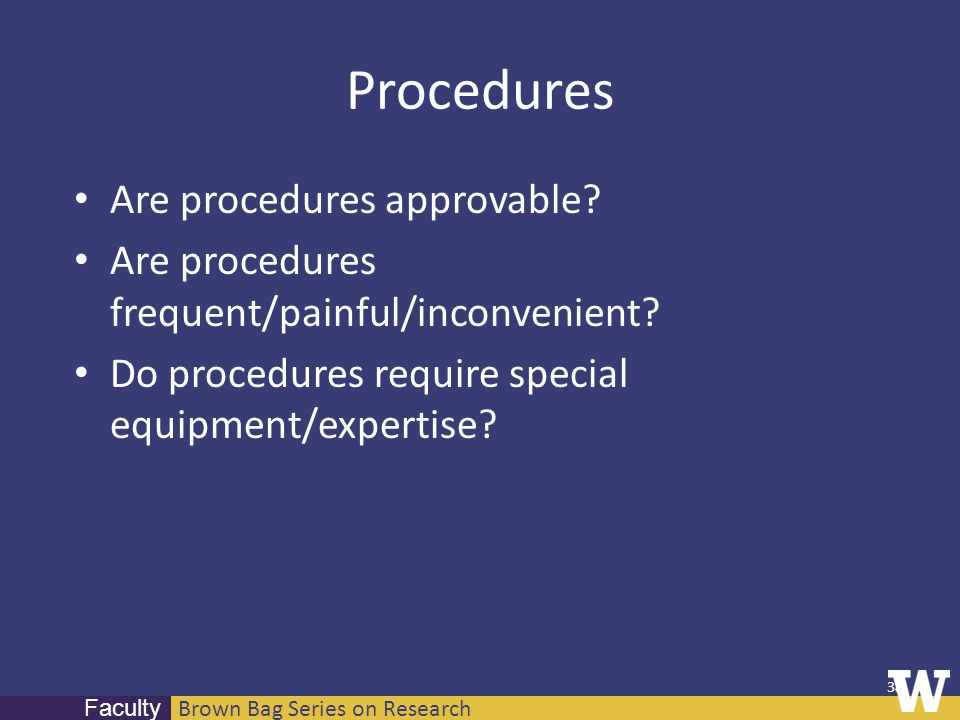 Brown Bag Series on Research Faculty Procedures Are procedures approvable.