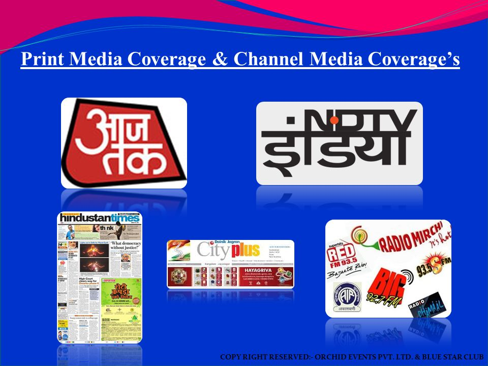 Print Media Coverage & Channel Media Coverage's COPY RIGHT RESERVED:- ORCHID EVENTS PVT.