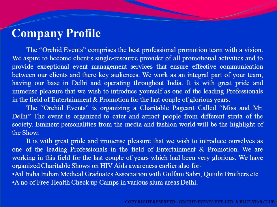 Company Profile The Orchid Events comprises the best professional promotion team with a vision.