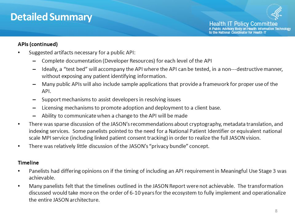 Detailed Summary Standards: Current and Future: A number of panelists felt that while the vision in the JASON Report was a reasonable path it would be difficult to implement and that more would be gained through following an approach of incrementally improving upon the standards/infrastructure in existence today.