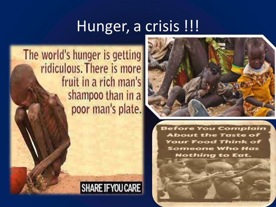 Hunger, a crisis !!!