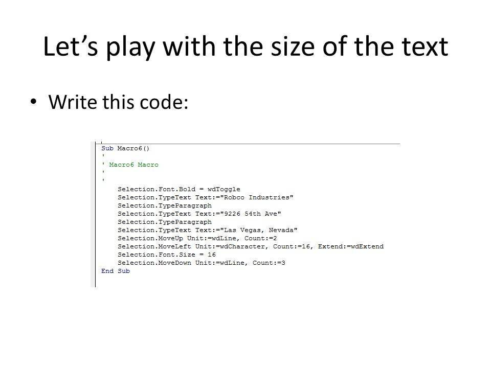 Let's play with the size of the text Write this code: