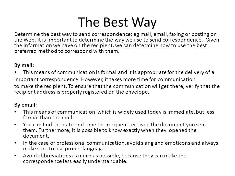 The Best Way Fax: This means of communication is less formal, but it turns out much convenient to carry different types of communications.