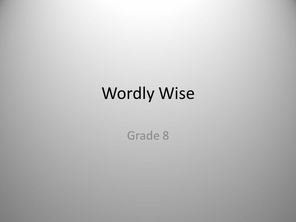 Wordly Wise Grade 8