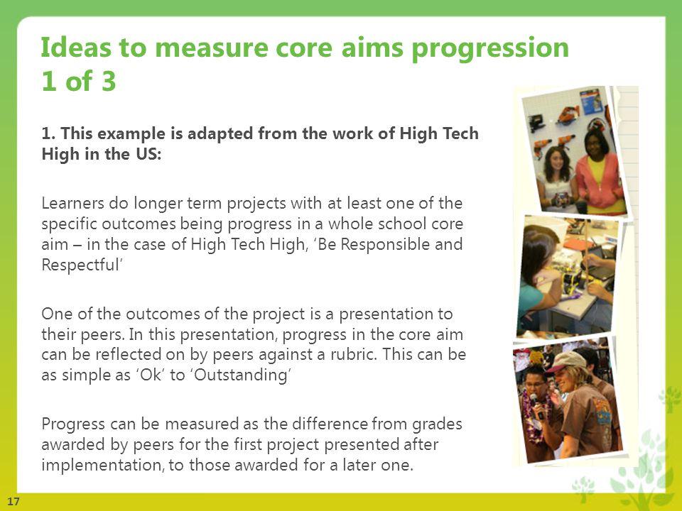 17 Ideas to measure core aims progression 1 of 3 1.