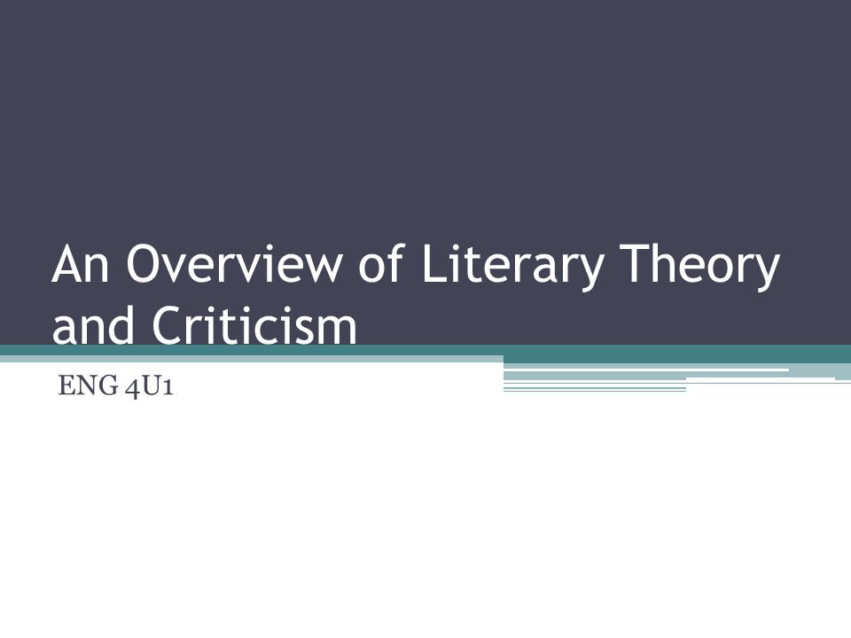 An Overview of Literary Theory and Criticism ENG 4U1
