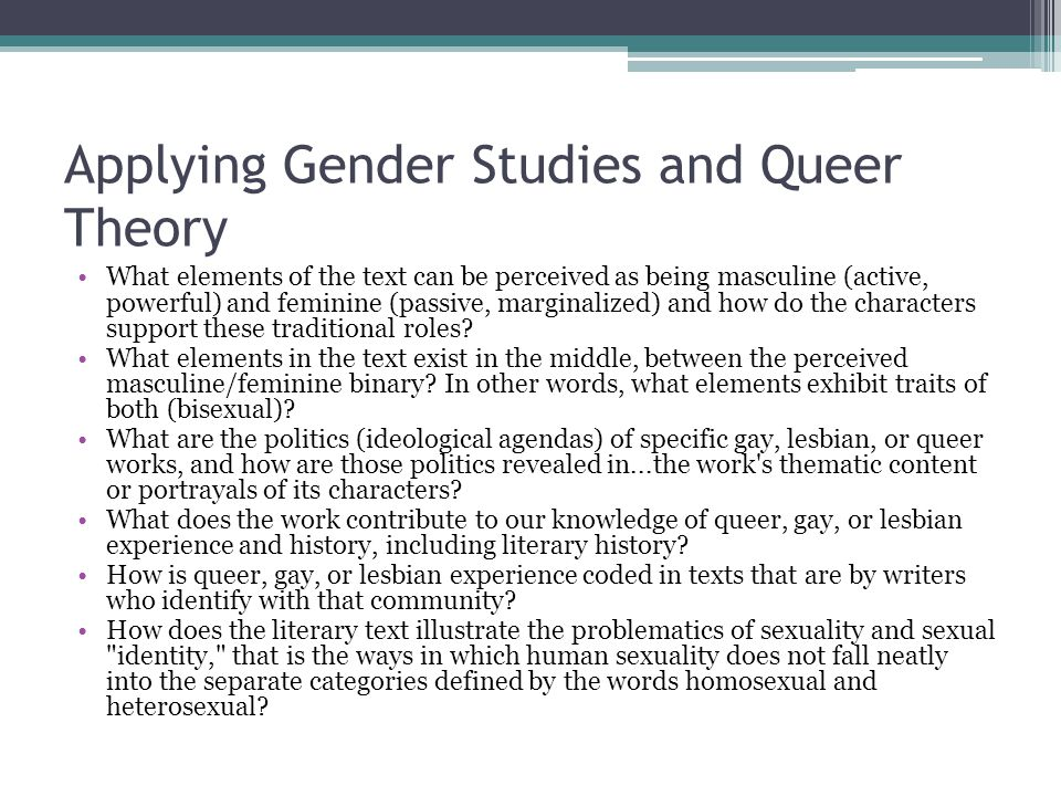 Applying Gender Studies and Queer Theory What elements of the text can be perceived as being masculine (active, powerful) and feminine (passive, margi