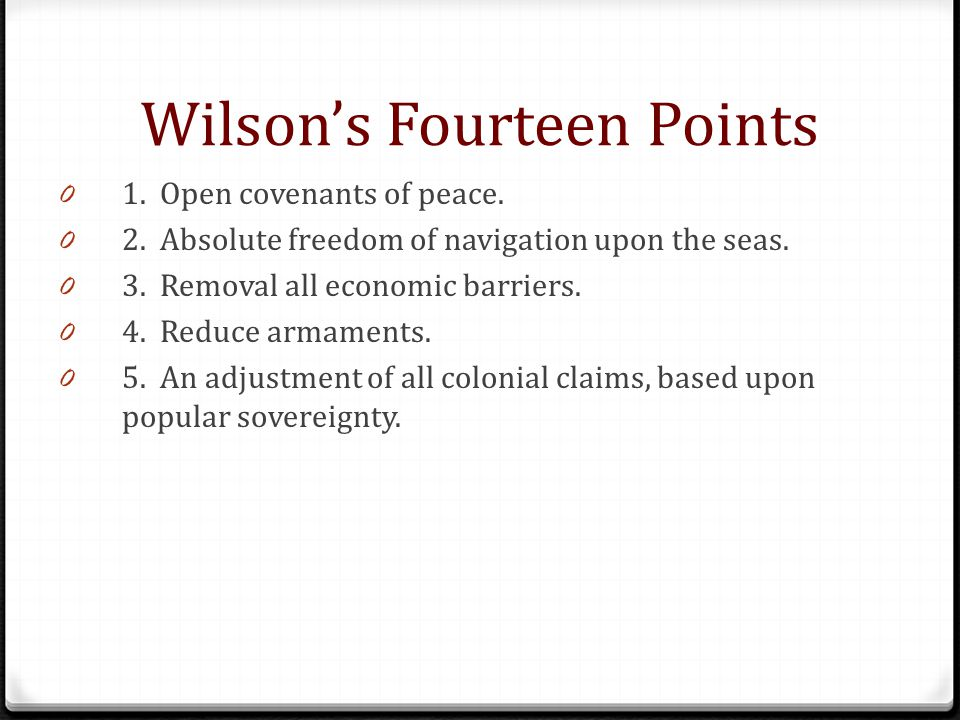 Wilson's Fourteen Points 0 1.Open covenants of peace.