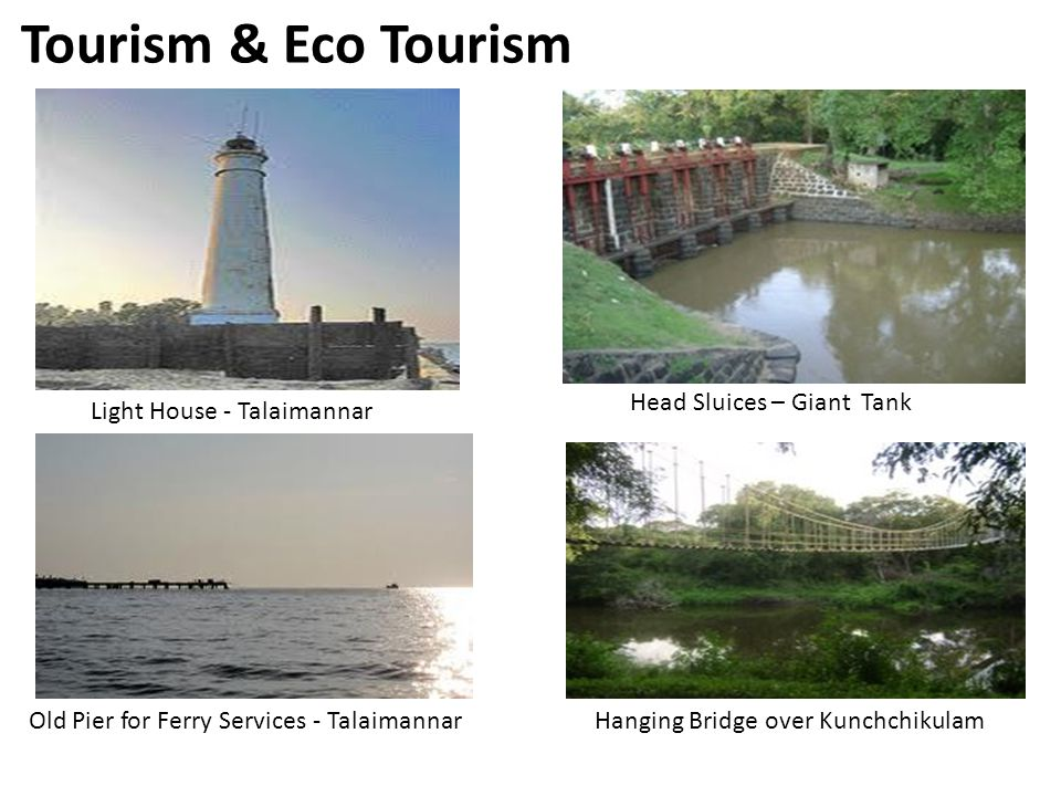 Tourism & Eco Tourism Hanging Bridge over Kunchchikulam Head Sluices – Giant Tank Light House - Talaimannar Old Pier for Ferry Services - Talaimannar