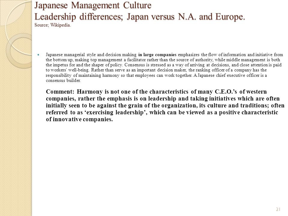 Japanese Management Culture Leadership differences; Japan versus N.A. and Europe. Source; Wikipedia. Japanese managerial style and decision making in