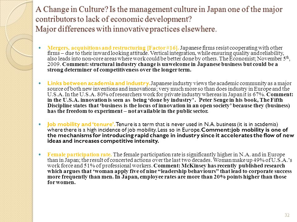 A Change in Culture? Is the management culture in Japan one of the major contributors to lack of economic development? Major differences with innovati