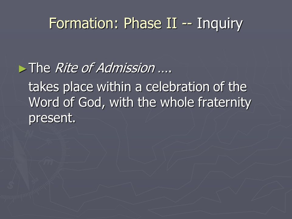 Formation: Phase II -- Inquiry ► The Rite of Admission ….
