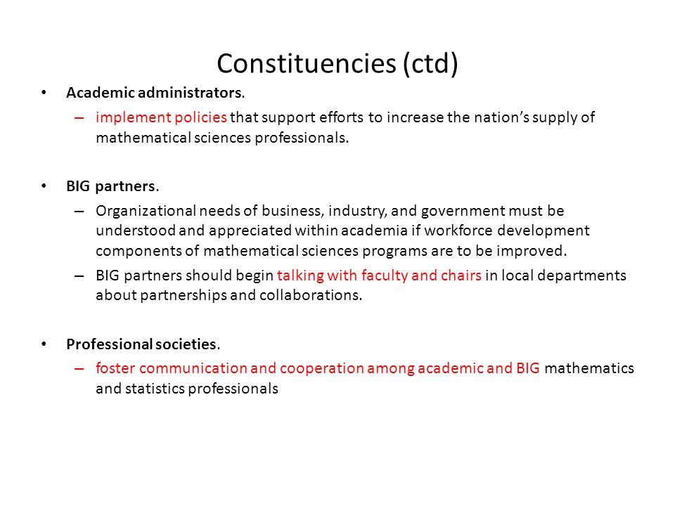 Constituencies (ctd) Academic administrators.