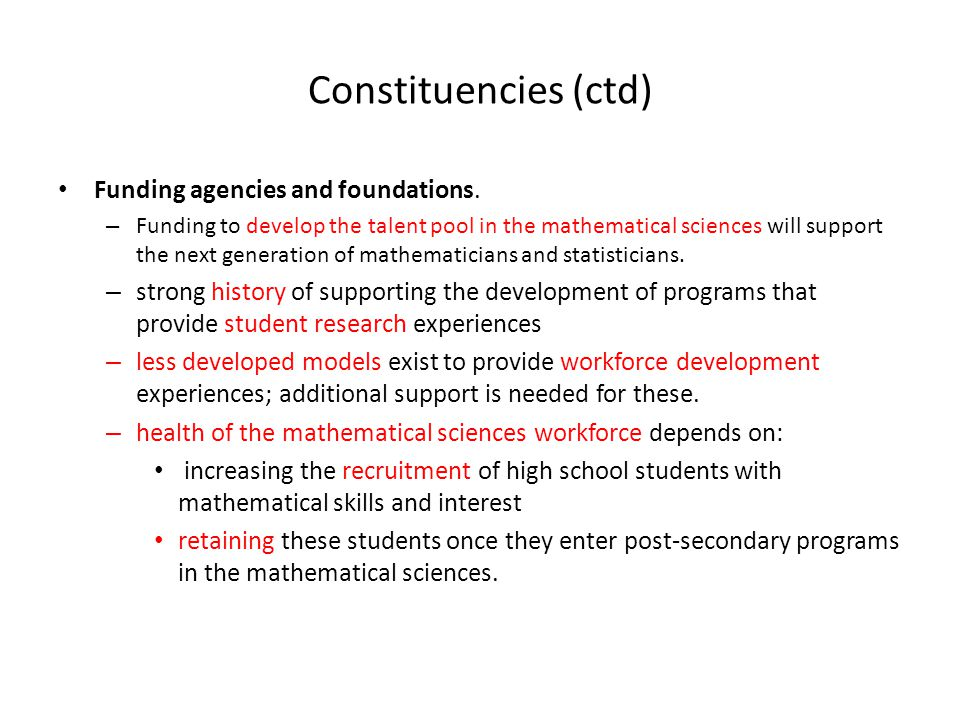 Constituencies (ctd) Funding agencies and foundations.