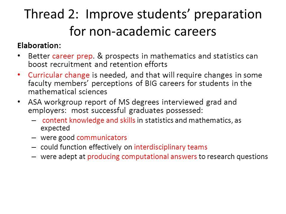 Thread 2: Improve students' preparation for non-academic careers Elaboration: Better career prep.