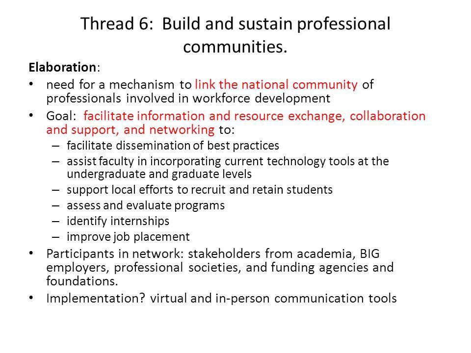 Thread 6: Build and sustain professional communities.