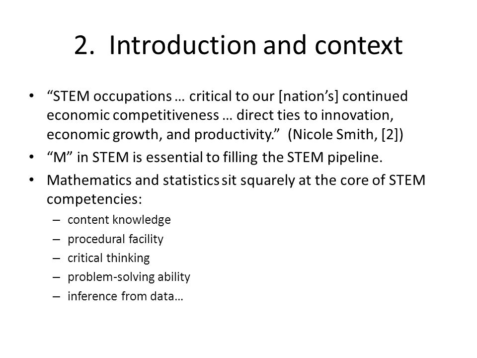 """2. Introduction and context """"STEM occupations … critical to our [nation's] continued economic competitiveness … direct ties to innovation, economic gr"""