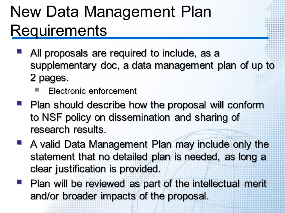 New Data Management Plan Requirements  All proposals are required to include, as a supplementary doc, a data management plan of up to 2 pages.  Elec