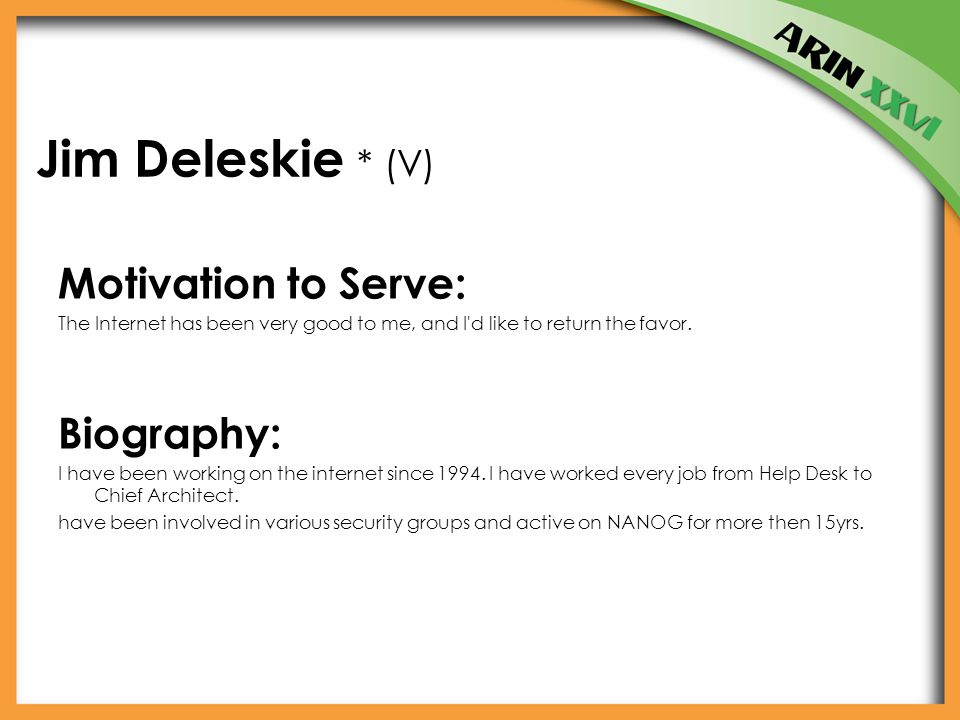 Jim Deleskie * (V) Motivation to Serve: The Internet has been very good to me, and I d like to return the favor.